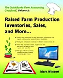 The QuickBooks Farm Accounting Cookbook, Volume II: Raised Farm Production, Inventories, Sales, and More... (QuickBooks Cookbook Series) (Volume 2)