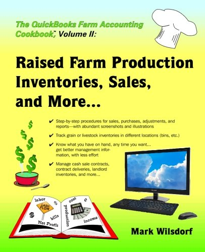 Farm Accounting - The QuickBooks Farm Accounting Cookbook, Volume II: Raised Farm Production, Inventories, Sales, and More... (Volume 2)