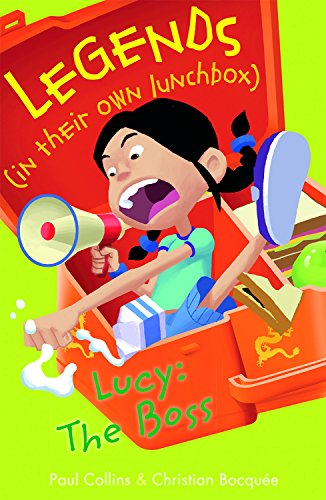 Lucy: The Boss (Legends in Their Own Lunchbox)