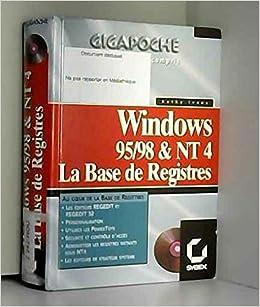 LA BASE DE REGISTRES GIGAPOCHE  Windows 95, Windows 98 et NT 4, avec