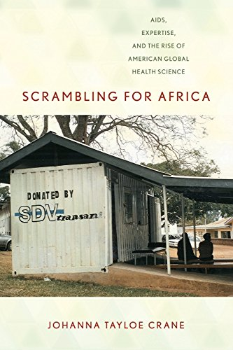 Scrambling for Africa: AIDS, Expertise, and the Rise of American Global Health Science (Expertise: Cultures and Technolo