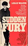 Sudden Fury, Leslie Walker, 0312923074