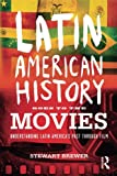 img - for Latin American History Goes to the Movies: Understanding Latin America's Past through Film book / textbook / text book