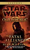 Fatal Alliance (Star Wars: The Old Republic) (Star Wars: The Old Republic - Legends)