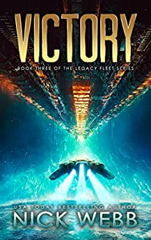 Victory: Book 3 of the Legacy Fleet Series by [Webb, Nick]