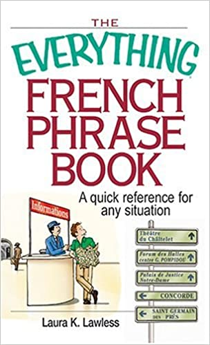Book Everything French Phrase Book: A Quick Reference For Any Situation by Laura K. Lawless (2004-11-04)