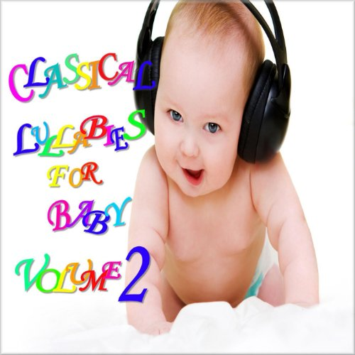 ... Classical Lullabies for Baby V..