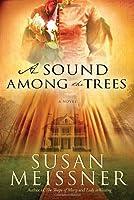 A Sound Among the Trees: A Novel