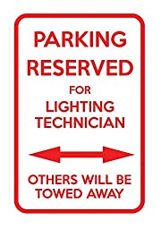 Parking Reserved For Lighting Technician Others Towed 12X18 Aluminum Metal Sign