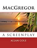 MacGregor: the Screenplay, Allan Cole, 1492955213