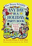 The Penny Whistle Any Day Is a Holiday Book, Meredith Brokaw, 1476766924