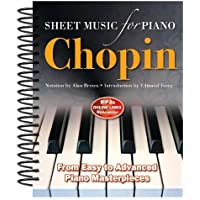 Frederic Chopin: Sheet Music for Piano: From Easy to Advanced; Over 40 Masterpieces