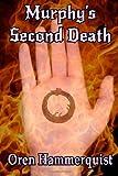 Murphy's Second Death, Oren Hammerquist, 1494986353