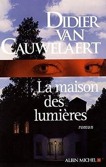 La maison des lumières par Van Cauwelaert