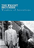 Wonders of Inventions (The Wright Brothers)