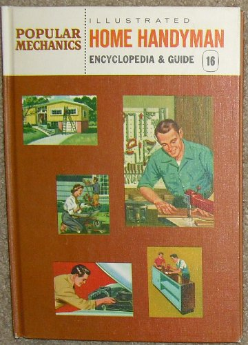 (Popular Mechanics, Illustrated Home Handyman, Encyclopedia and Guide, Water Skis to Xylophone and Index (16))