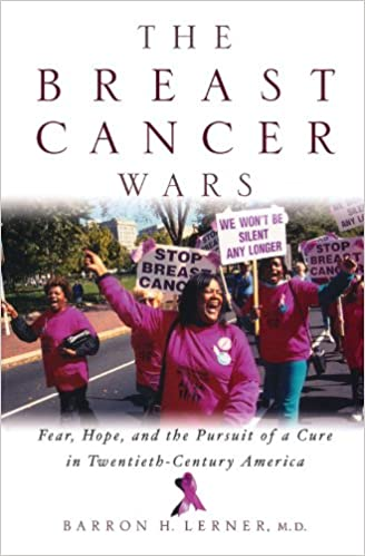 Book The Breast Cancer Wars: Hope, Fear, and the Pursuit of a Cure in Twentieth-Century America