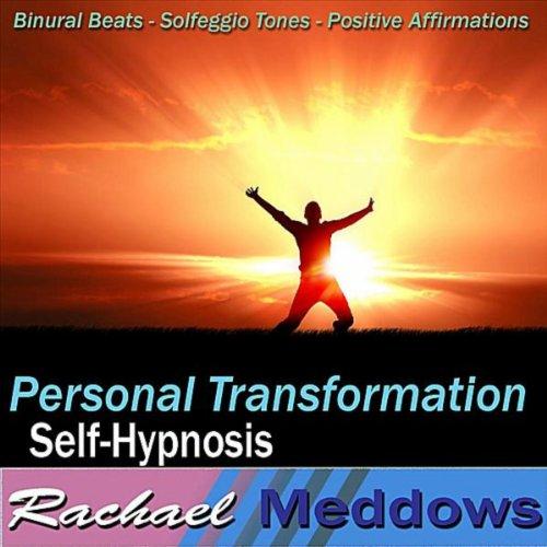 Personal Transformation: Personal Transformation Self-Hypnosis: Binaural Beats