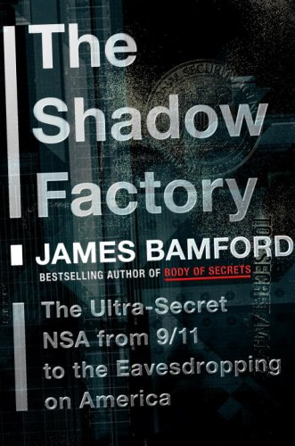 National Treasure Book Of Secrets 2004 - The Shadow Factory: The Ultra-Secret NSA from 9/11 to the Eavesdropping on America