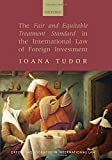 img - for The Fair and Equitable Treatment Standard in International Foreign Investment Law (Oxford Monographs in International Law) by Ioana Tudor (2008-05-11) book / textbook / text book