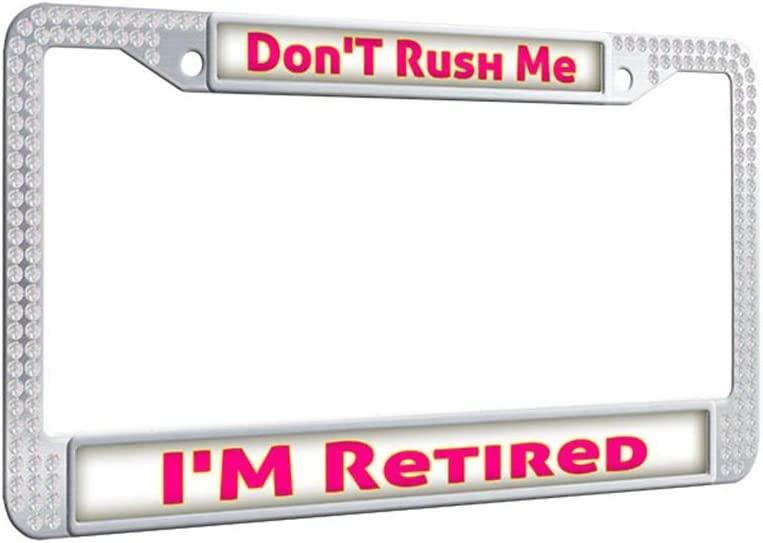 amazon com shining license plate frame don t rush me i m retired car license plate covers uv resistant luxury license plate frame with 2 holes and mounting screws automotive amazon com