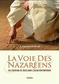 La Voie Des Nazaréens : Ou l'héritage de Jésus dans l'Islam contemporain par Abu Soleiman Al-Kaabi