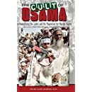 The Cult of Osama: Psychoanalyzing Bin Laden and His Magnetism for Muslim Youths (Praeger Security International)