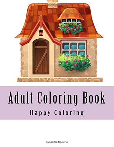 Adult Coloring Book: Giant Super Jumbo Coloring Book Over 100+ Pages of Creative Enchanting Gardens, Birds, Landscapes, Aniamls, Buildings and More For Stress Relief (Adult Coloring Books)