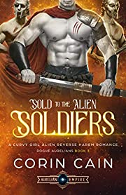 Sold to the Alien Soldiers: A Curvy Girl Alien Reverse Harem Romance (Rogue Aurelians Book 3)