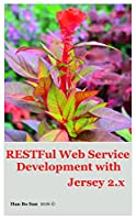 RESTFul Web Service Development with Jersey 2.x Front Cover