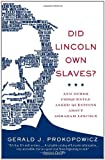Did Lincoln Own Slaves?, Gerald J. Prokopowicz, 0307279294