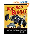 Hot Rod Bunny: A Heart of Gold and a Foot of Lead