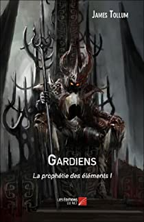 La prophétie des éléments, tome 1 : Gardiens par Tollum