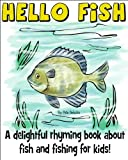 Hello Fish: a delightful rhyming book about fish and fishing for kids (Active Outdoor Kids 1)