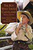img - for The Boy Who Saved Cleveland book / textbook / text book