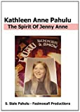 The Spirit Of Jenny Anne by Kathleen Pahulu-Willow Bordner-S. Siale Pahulu