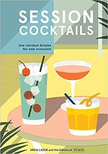 Fino Sherry - [By Drew Lazor ] Session Cocktails: Low-Alcohol Drinks for Any Occasion (Hardcover)【2018】 by Drew Lazor (Author) (Hardcover)