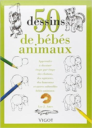 Amazon Fr 50 Dessins De Bébés Animaux Apprendre à