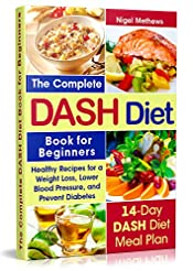 The Complete  Dash Diet Book  for Beginners: Healthy Recipes for Weight Loss, Lower Blood Pressure, and Preventing Diabetes A 14-Day DASH Diet Meal Plan ( action plan, diet plan, diet menu, cookbook)