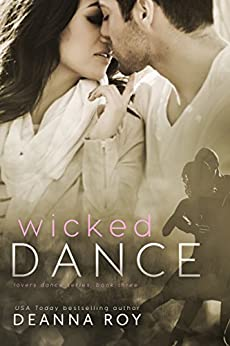 Wicked Dance (Lovers Dance Book 3) by [Roy, Deanna]