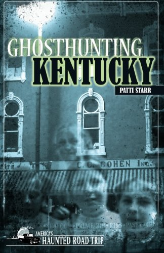 Ghosthunting Kentucky (America's Haunted Road Trip)