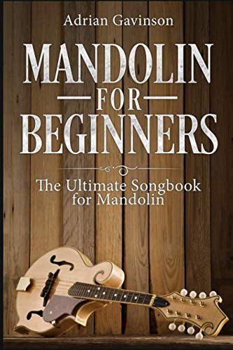 Mandolin For Beginners: The Ultimate Songbook for Mandolin