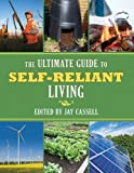 The Ultimate Guide to Self-Reliant Living, , 1626360936