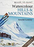 Watercolour Hills and Mountains, Arnold Lowrey, 1844483339