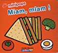 Miam, miam ! : De 2 à 4 ans