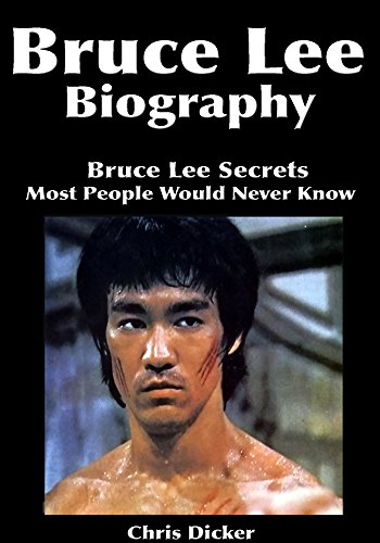 Bruce Lee Biography: Bruce Lee Secrets Most People Would Never Know