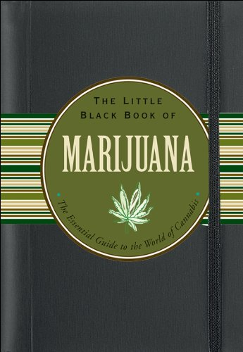The Little Black Book of Marijuana: The Essential Guide to the World of Cannabis ()