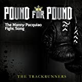 Pound For Pound (Manny Pacquiao Fight Song)