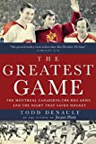 "Todd Denault, ""The Greatest Game: The Montreal Canadiens, the Red Army, and the Night that Saved Hockey"" (McClelland & Stewart, 2010)"