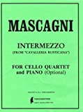 Intermezzo from Cavalleria Rusticana : For Cello Quartet and Piano (Optional), P. Mascagni, Adapted by M. A. Throckmorton, 098178822X